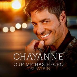 Chayanne ft. Wisin – Qué Me Has Hecho